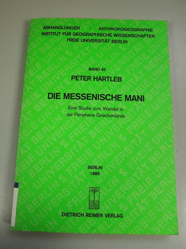 Die messenische Mani. Eine Studie zum Wandel: Hartleb, Peter: