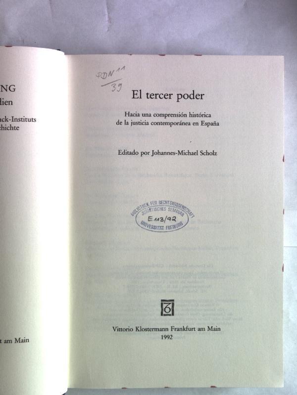 El tercer poder. Hacia una comprension historica de la justicia contemporanea en Espana. ...