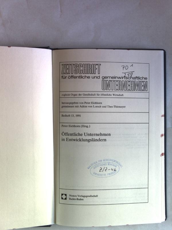 Öffentliche Unternehmen in Entwicklungsländern. Zeitschrift für öffentliche und gemeinwirtschaftliche Unternehmen, Beiheft 13. - Eichhorn, Peter