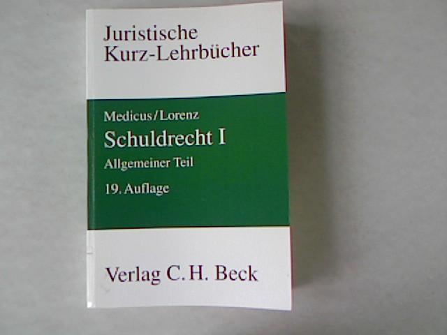 Schuldrecht I. Allgemeiner Teil: Ein Studienbuch.