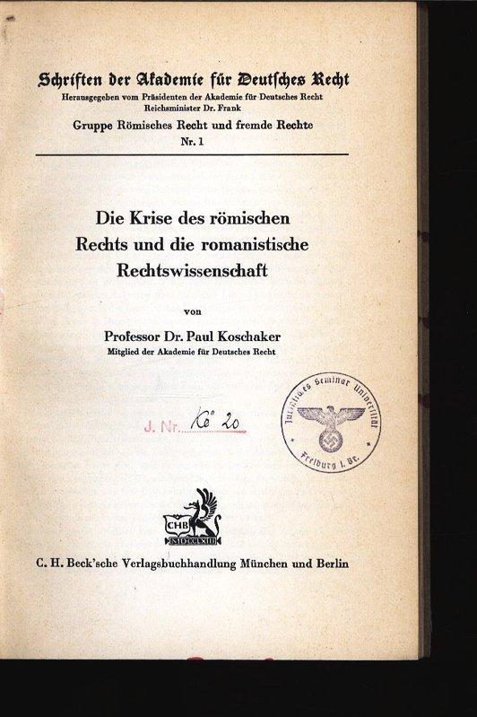 Die Krise des römischen Rechts und die romanistische Rechtswissenschaft. Schriften der ...