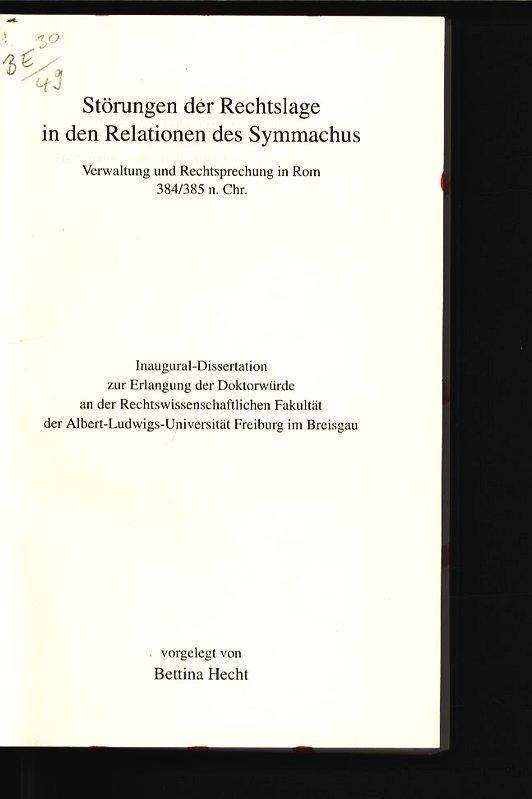 Störungen der Rechtslage in den Relationen des Symmachus. Verwaltung und Rechtsprechung in Rom...