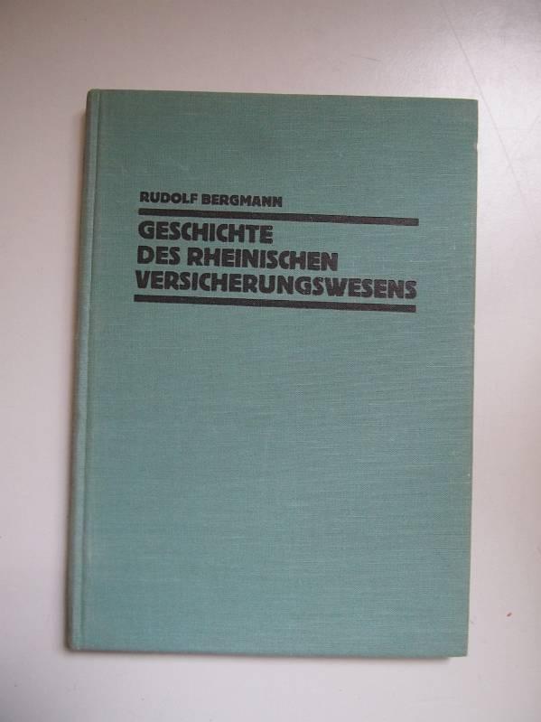Geschichte des rheinischen Versicherungswesens bis zur Mitte: Bergmann, Rudolf: