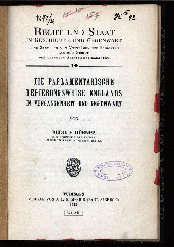 Die parlamentarische Regierungsweise Englands in Vergangenheit und: Hübner, Rudolf: