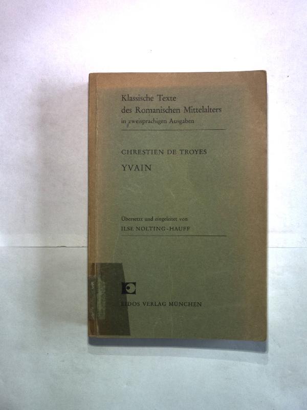 Klassische Texte des romanischen Mittelalters in zweisprachigen Ausgaben. Yvain.: Jauss, Hans ...