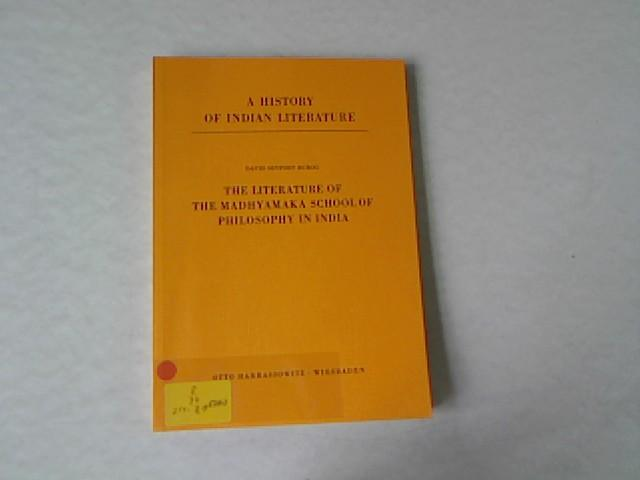The literature of the Madhyamaka School of Philosophy in India. A history of Indian literature, ...