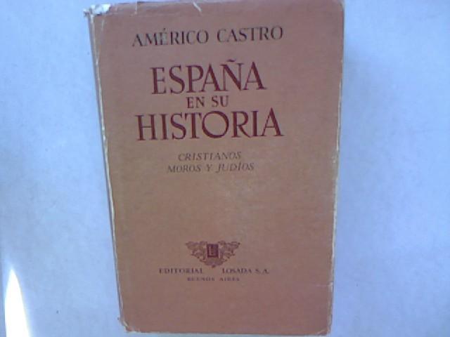 España en su historia. Cristianos, moros y judíos.: Castro, Américo: