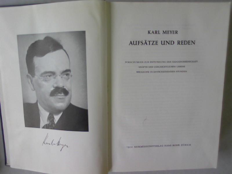 Aufsätze und Reden. Aufsätze und Reden. Forschungen: Meyer, Karl: