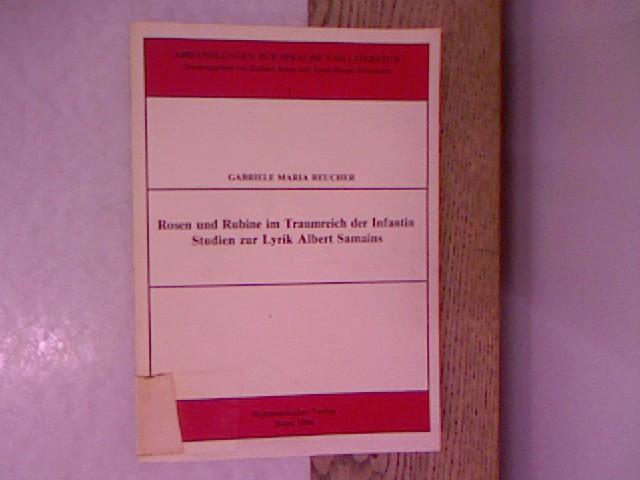 Rosen und Rubine im Traumreich der Infantin : Studien zur Lyrik Albert Samains. Abhandlungen zur Sprache und Literatur, Bd. 1. - Reucher, Gabriele Maria