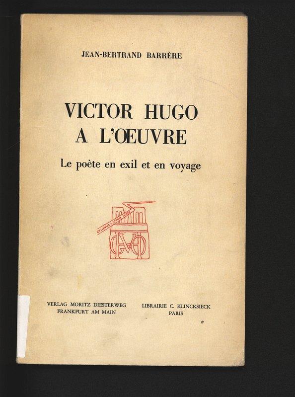 Victor Hugo A Loeuvre Le Poète En Exil Et