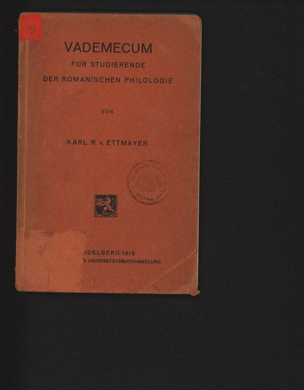 Vademecum fu r studierende der romanischen Philologie,: Ettmayer, Karl von.: