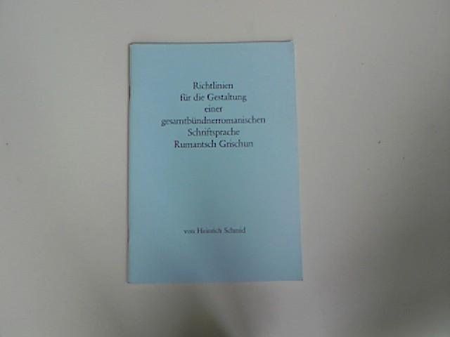 Richtlinien für die Gestaltung einer gesamtbündnerromanischen Schriftsprache: Schmid, Heinrich:
