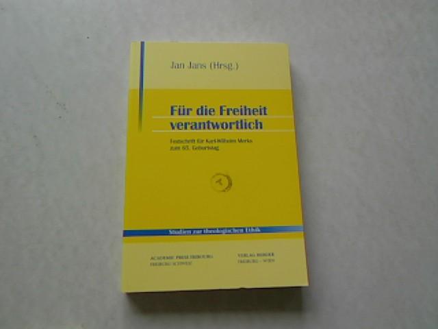 Für die Freiheit verantwortlich. Festschrift für Karl-Wilhelm Merks zum 65. Geburtstag. Studien zur theologischen Ethik. 107.
