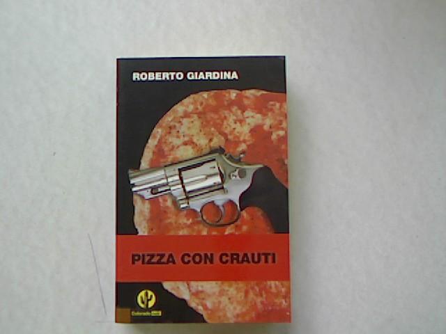 Pizza Con Crauti: Giardina, Roberto: