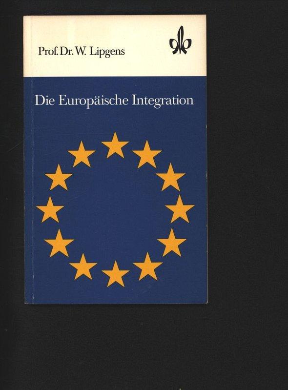 Die Europäische Integration. Quellen- und Arbeitshefte zur: Lipgens, Walter: