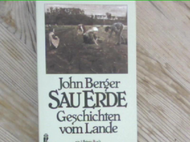Sau-Erde. Geschichten vom Lande.: Berger, John: