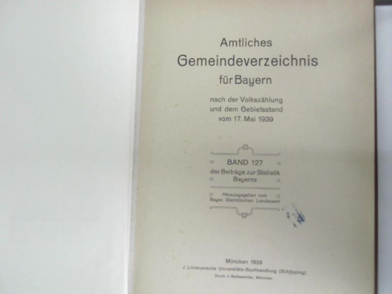 Amtliches Gemeindeverzeichnis für Bayern nach der Volkszählung: Bayerisches Statistisches Landesamt,