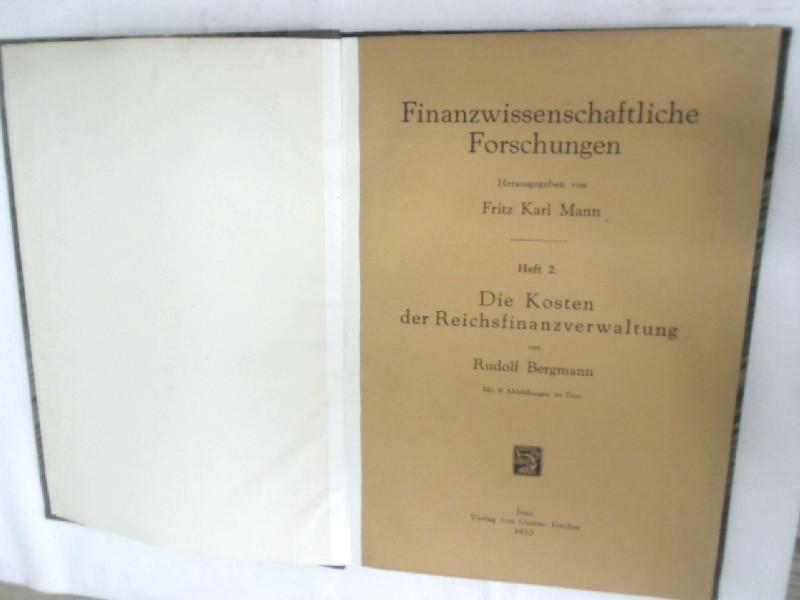 Die Kosten der Reichsfinanzverwaltung. Finanzwissenschaftliche Forschung, Heft: Bergmann, Rudolf,