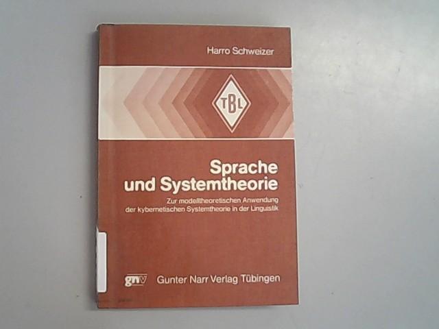 Sprache und Systemtheorie. Zur modelltheoretischen Anwendung der: Schweizer, Harro,