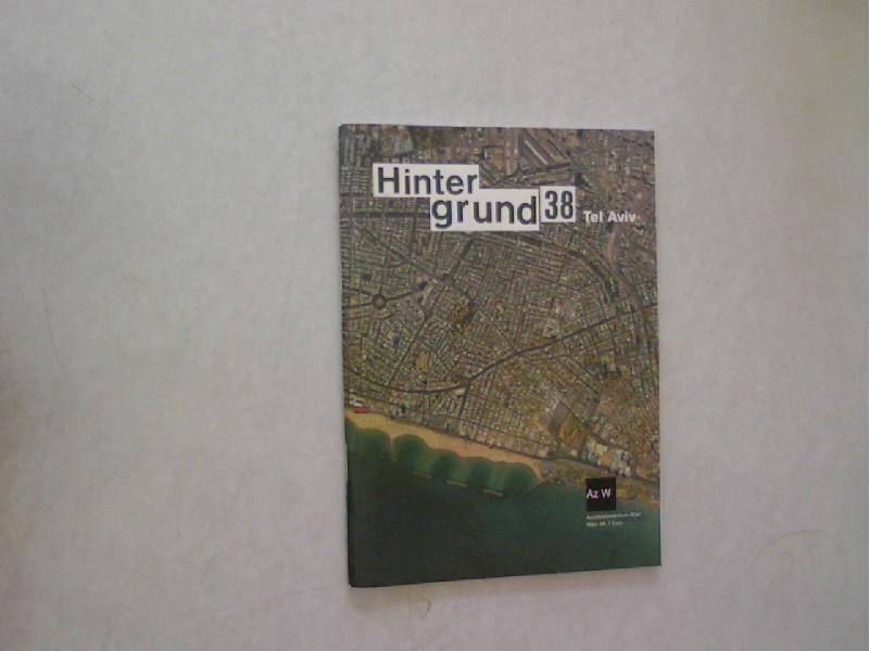 HINTERGRUND 38. Tel Aviv. 3/2008. - Architekturzentrum Wien,