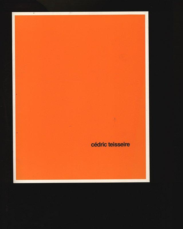 Cédric Teisseire: toute chose étant égale par ailleurs - Galerie Evelyne Canus. - Teisseire, Cédric,