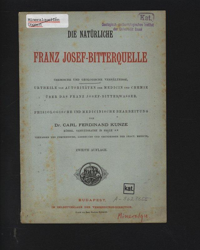 Die natürliche Franz Josef-Bitterquelle.: Kunze, Carl Ferdinand,