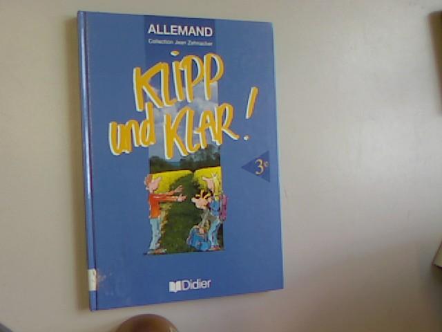 ALLEMAND 3EME KLIPP UND KLAR ! - Delplanque, Madeleine, Christiane Reinert und Jean Zehnacker,