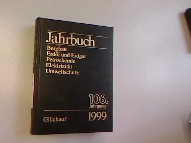 Jahrbuch 1999, Bergbau, Erdöl und Erdgas, Petrochemie,: Klatt, Heinz-Jürgen, Achim