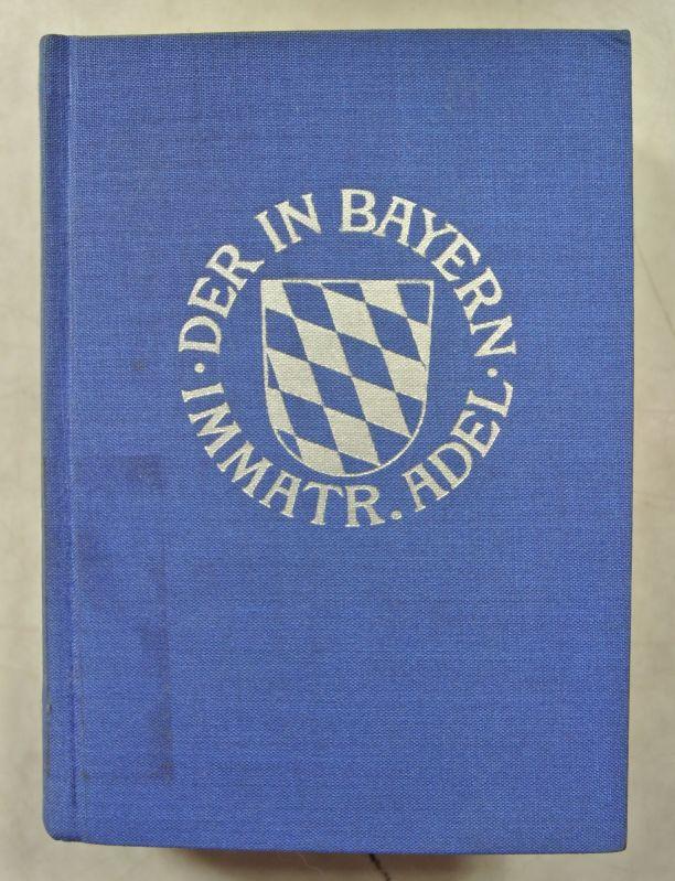 Genealogisches Handbuch des in Bayern immatrikulierten Adels,: Vereinigung des Adels