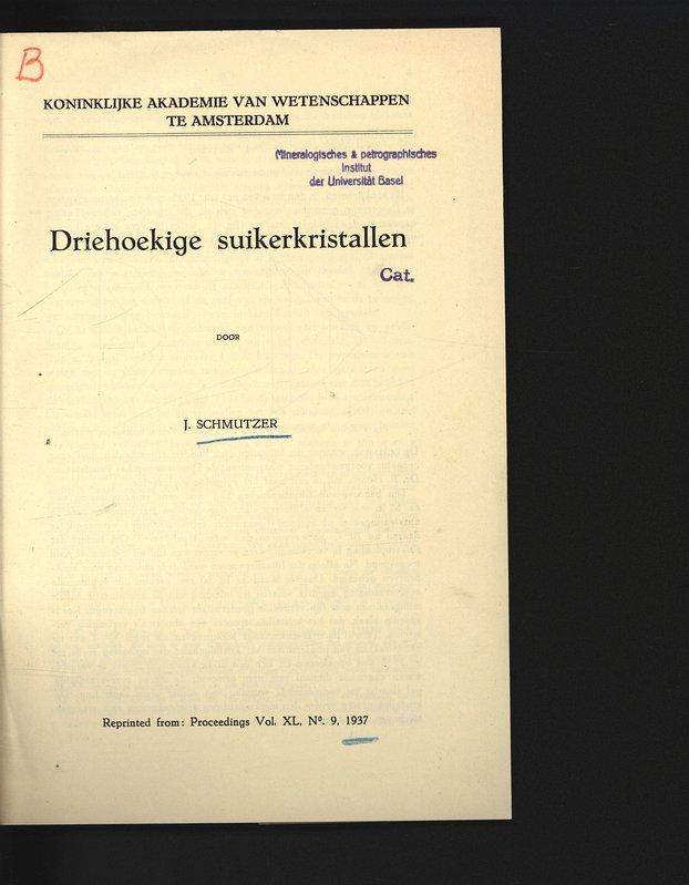 Driehoekige suikerkristallen. Reprinted from: Proceedings Vol. XL,: Schmutzer, J.,