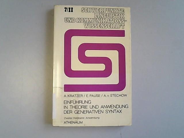 Einführung in Theorie und Anwendung der generativen Syntax; Teil: Halbbd. 2., Anwendung - Kratzer, Angelika, E. Pause und A v. Stechow,