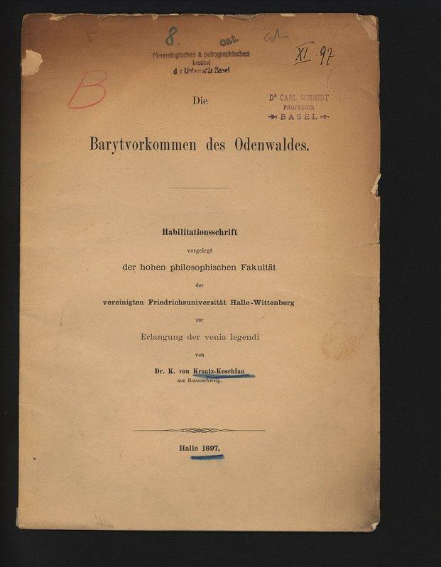 Die Barytvorkommen des Odenwaldes. Habilitationsschrift vorgelegt der: von KRAATZ-KOSCHLAU, K.: