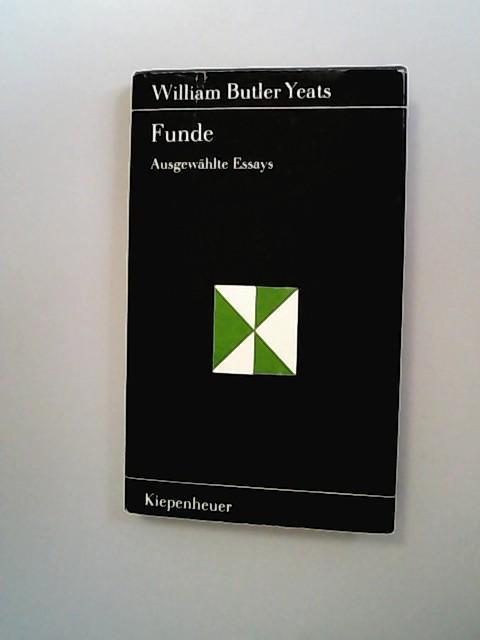 Funde. Ausgewählte Essays.: Yeats, William Butler,
