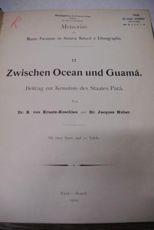 Zwischen Ocean und Guama. Beitrag zur Kenntnis: Kraatz-Koschlau, K. von