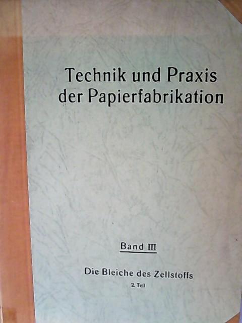 Die Bleiche des Zellstoffs. Zweiter Teil. (=: Oppermann, Erich und