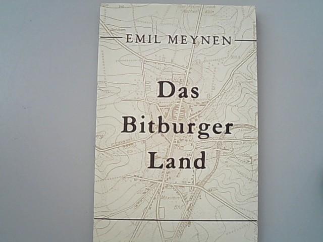 Das Bitburger Land Forschung zur Deutschen Landeskunde,: Meynen, Emil,