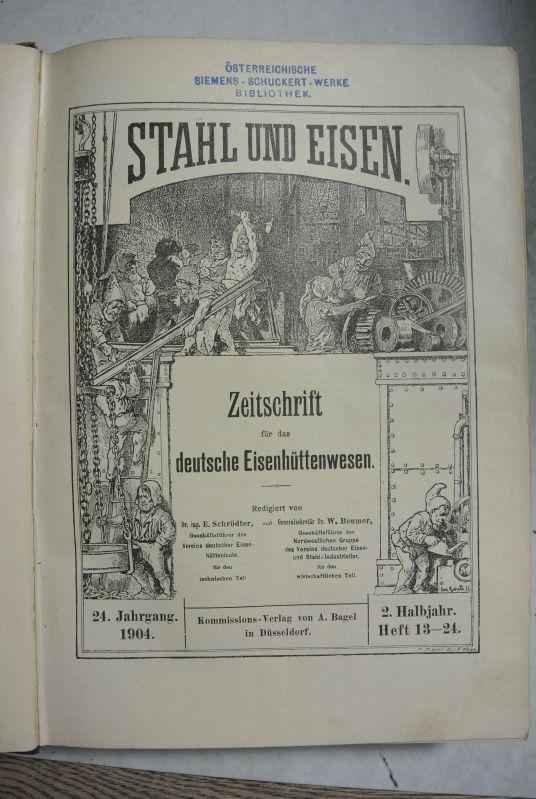 Stahl und Eisen. Zeitschrift für das deutsche: Schrödter, E. und