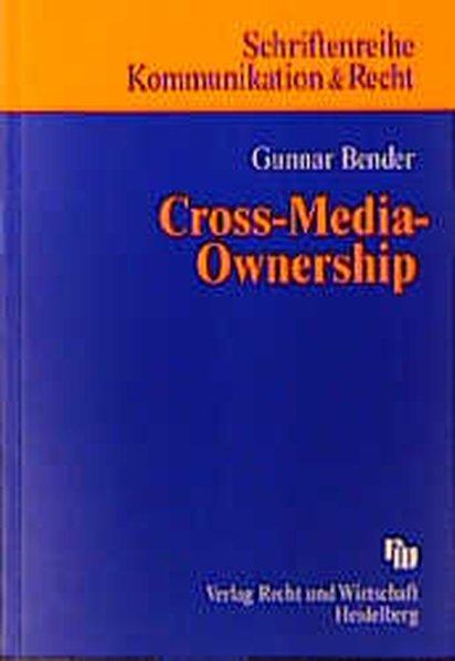 Cross-Media-Ownership - Bender, Gunnar,