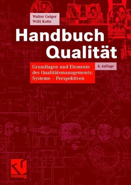 Handbuch Qualität. Grundlagen und Elemente des Qualitätsmanagements.: Geiger, Walter und