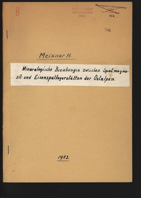 Mineralogische Beziehungen zwischen Spatmagnesit- und Eisenspatlagerstätten der: MEIXNER, Heinz: