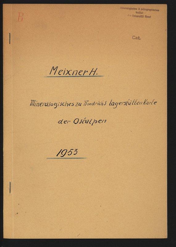 Mineralogisches zu Friedrichs Lagerstättenkarte der Ostalpen.: MEIXNER, Heinz: