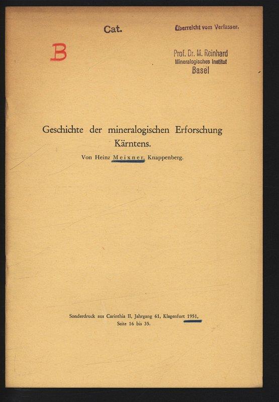 Geschichte der mineralogischen Erforschung Kärntens. Sonderdruck aus: MEIXNER, Heinz: