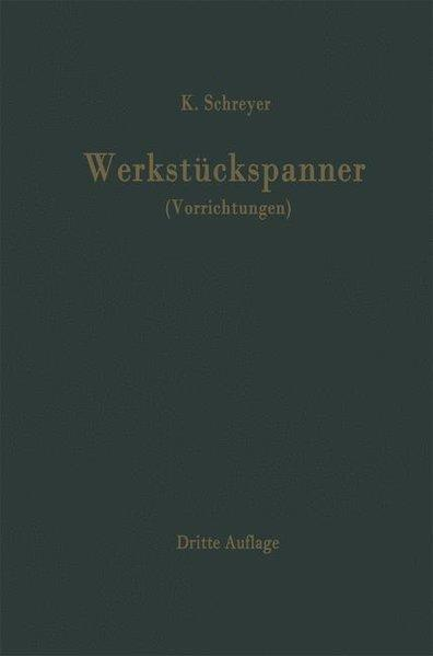 Werkstückspanner (Vorrichtungen): Schreyer, Karl,