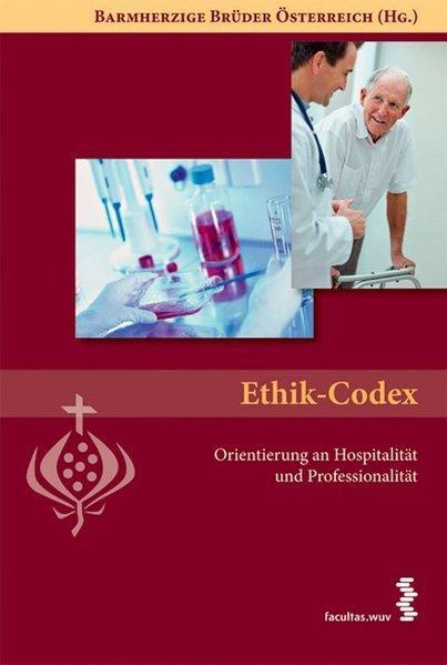 Ethik-Codex: Orientierung an Hospitalität und Professionalität - Brüder Österreich, Barmherzige,
