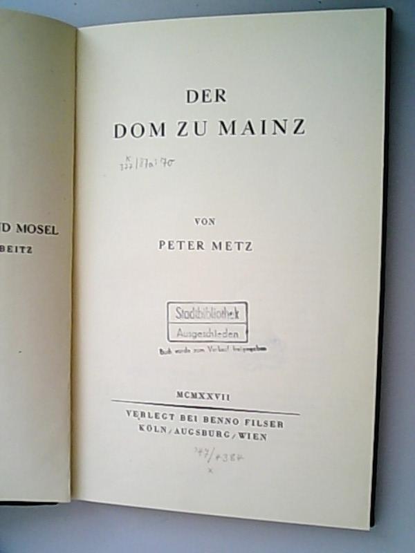 Der Dom zu Mainz.: Metz, Peter,