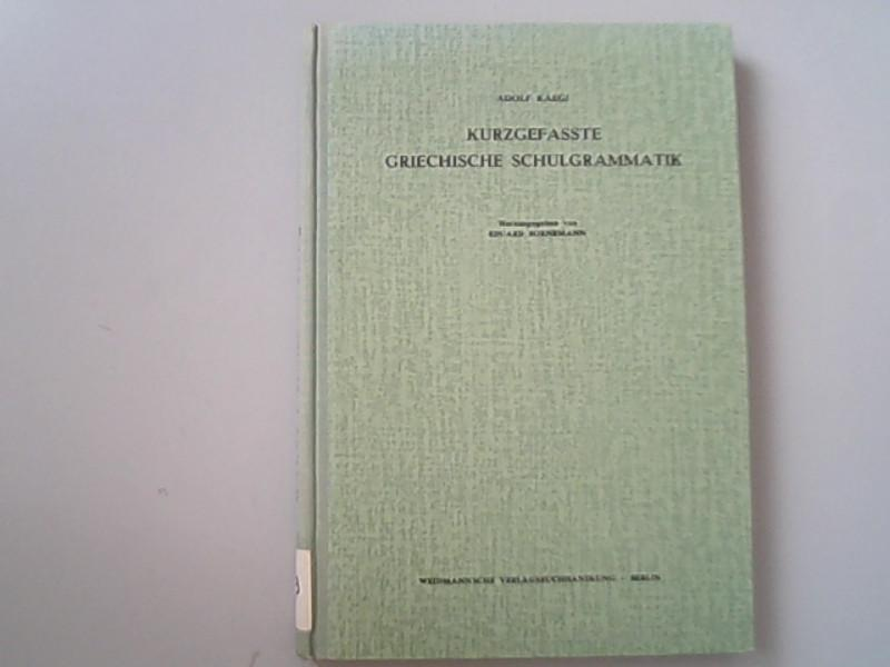 Kurzgefasste griechische Schulgrammatik.