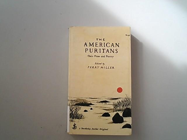 The American Puritans. Their Prose and Poetry.
