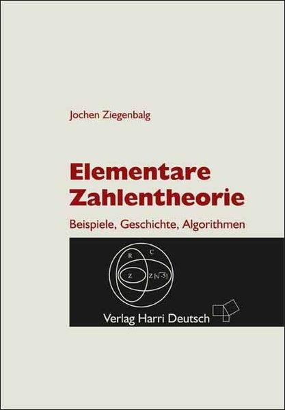 Elementare Zahlentheorie: Beispiele, Geschichte, Algorithmen.