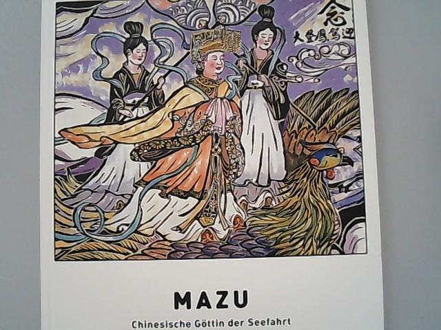 Mazu - chinesische Göttin der Seefahrt : Abelshauser, Gunda, Claudius
