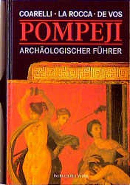 Pompeji. Archäologischer Führer.: Coarelli, Filippo, Eugenio